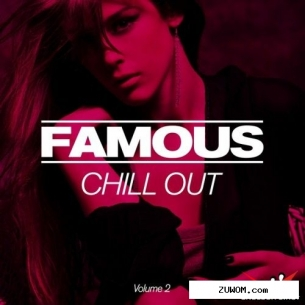 VA - FAMOUS Chillout Vol.2 (2016)