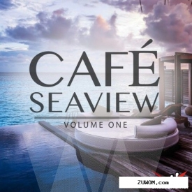 VA - Cafe Seaview Vol.1: Finest In Lounge and Ambient Music (2016)